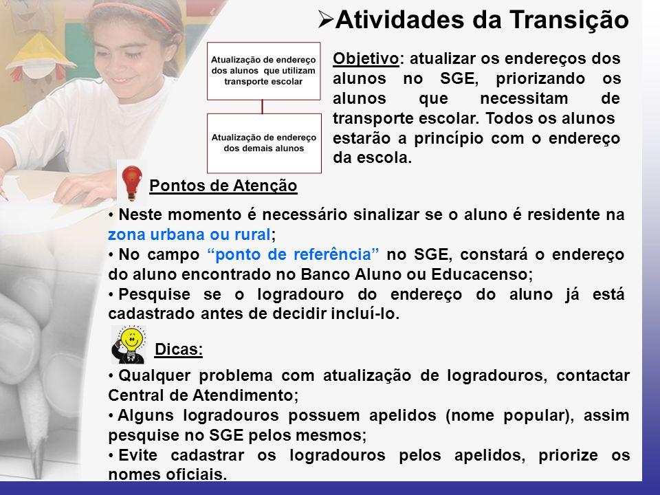""" Atividades da Transição • Neste momento é necessário sinalizar se o aluno é residente na zona urbana ou rural; • No campo """"ponto de referência"""" no S"""