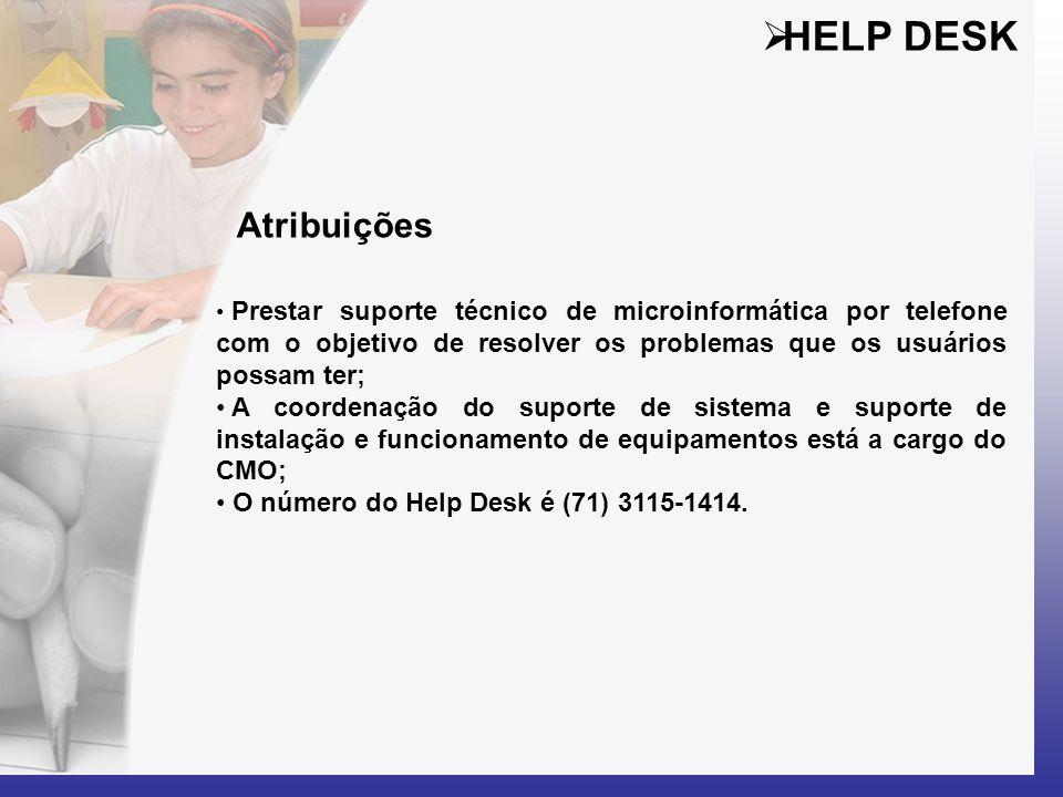  Central de Atendimento Atribuições • Solucionar os problemas operacionais das unidades escolares, via telefone.