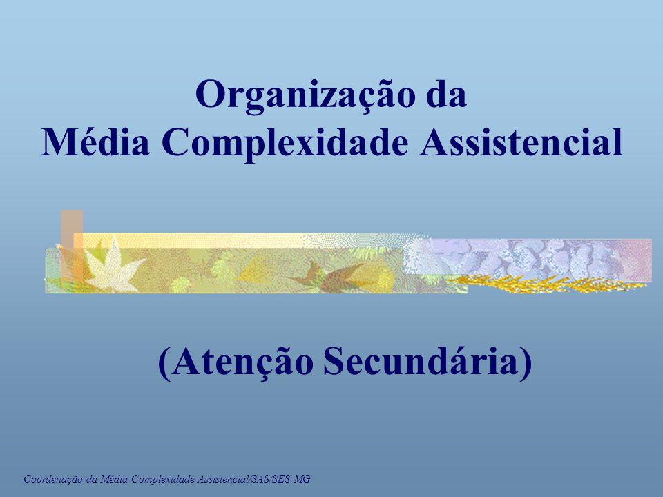 Organização da Média Complexidade Assistencial (Atenção Secundária)