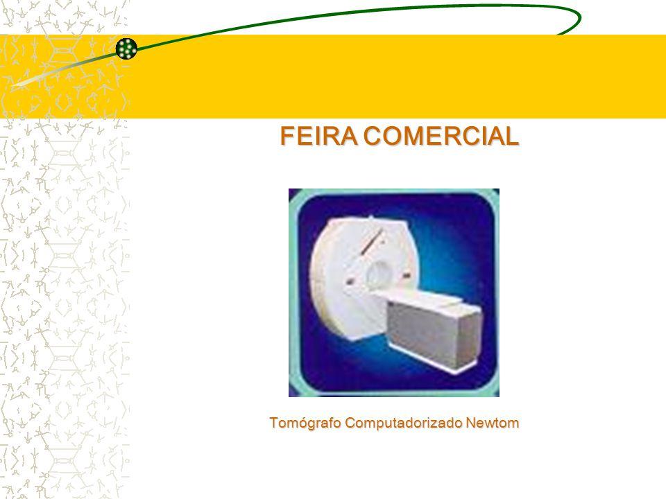 FEIRA COMERCIAL Tomógrafo Computadorizado Newtom