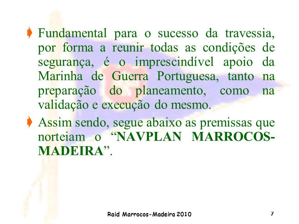 Raid Marrocos-Madeira 2010 7 çFundamental para o sucesso da travessia, por forma a reunir todas as condições de segurança, é o imprescindível apoio da
