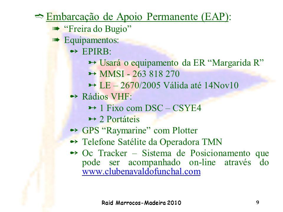 """Raid Marrocos-Madeira 2010 9 ìEmbarcação de Apoio Permanente (EAP): à""""Freira do Bugio"""" àEquipamentos: ûEPIRB: øUsará o equipamento da ER """"Margarida R"""""""
