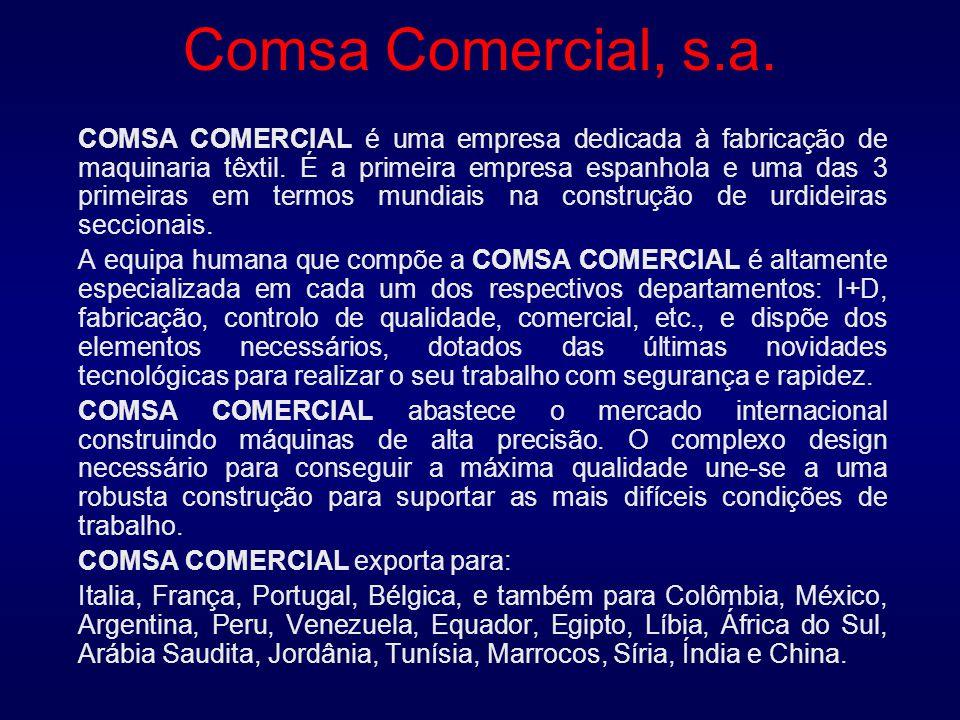 Comsa Comercial, s.a. COMSA COMERCIAL é uma empresa dedicada à fabricação de maquinaria têxtil.