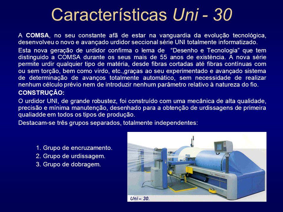 Características Uni - 30 A COMSA, no seu constante afã de estar na vanguardia da evolução tecnológica, desenvolveu o novo e avançado urdidor seccional série UNI totalmente informatizado.