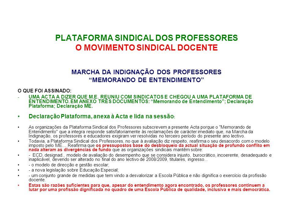 """PLATAFORMA SINDICAL DOS PROFESSORES O MOVIMENTO SINDICAL DOCENTE MARCHA DA INDIGNAÇÃO DOS PROFESSORES """"MEMORANDO DE ENTENDIMENTO"""" DIA D, 15 DE ABRIL."""