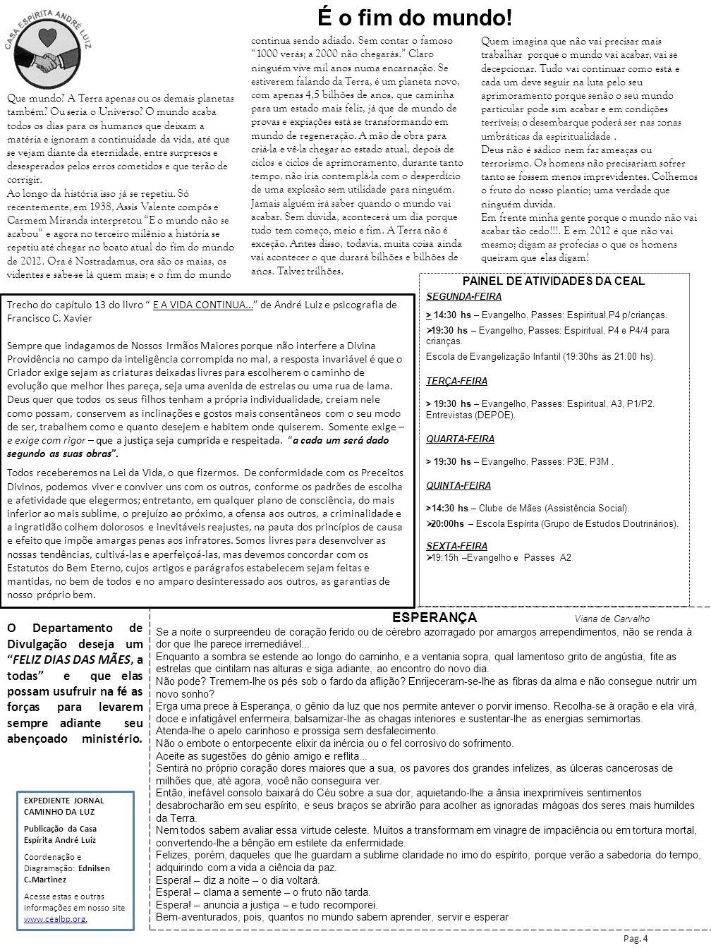 Ano XVII– n o 86 EDITORIAL CEAL Casa Espírita André Luiz INFORMATIVO – Maio/Junho 2012 Depto de Divulgação da CEAL www.cealbp.org NESTA EDIÇÃO UM NOME DIFÍCIL LEI DE igualdade Pag.