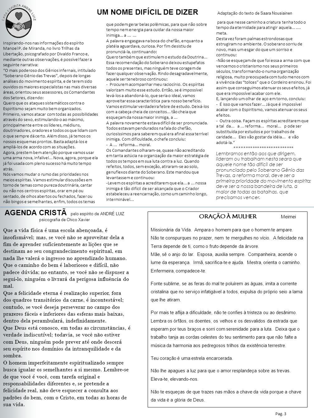 Nesta Edição Pag. 3 UM NOME DIFÍCIL DE DIZER Adaptação do texto de Saara Nousiainen Inspirando-nos nas informações do espírito Manoel P. de Miranda, n
