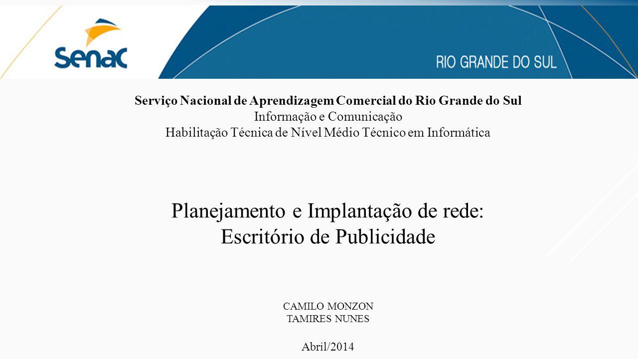 Serviço Nacional de Aprendizagem Comercial do Rio Grande do Sul Informação e Comunicação Habilitação Técnica de Nível Médio Técnico em Informática Pla