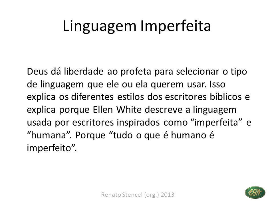 Linguagem Imperfeita Deus dá liberdade ao profeta para selecionar o tipo de linguagem que ele ou ela querem usar.