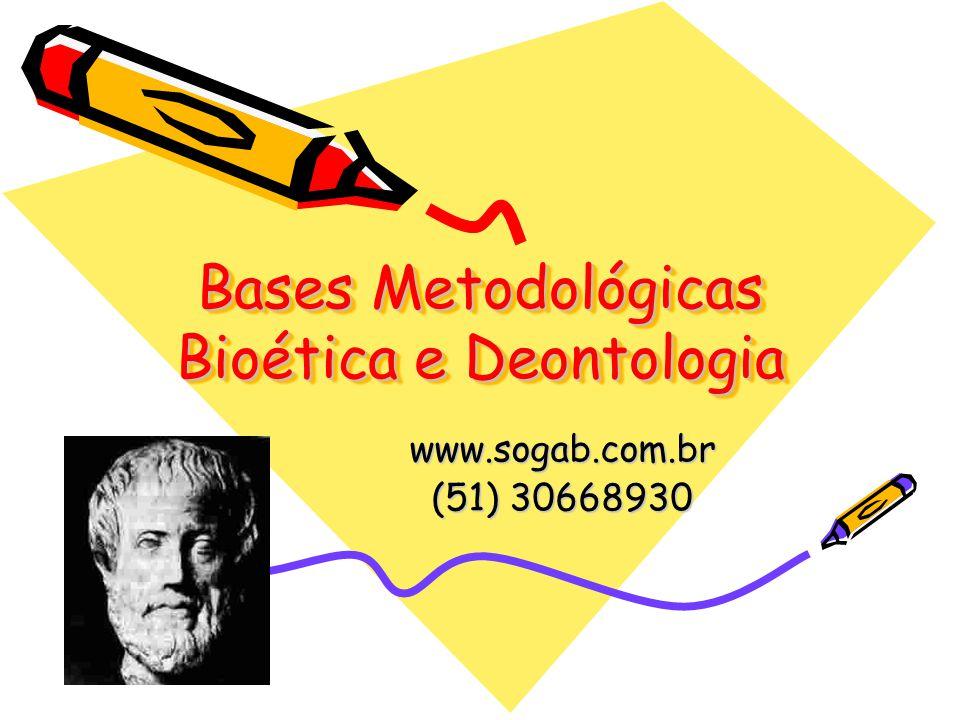 Bases Metodológicas Bioética e Deontologia www.sogab.com.br (51) 30668930