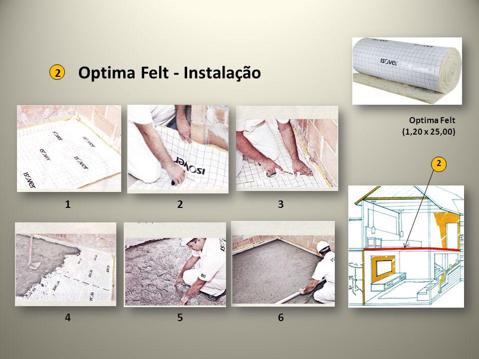 Optima Felt (1,20 x 25,00) 2 Optima Felt - Instalação 2 123 456