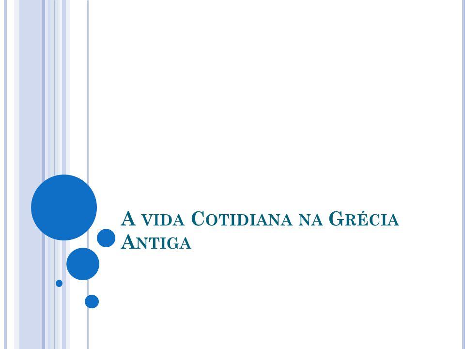C IDADE DE A TENAS Ágora: é a praça pública utilizada para comércio, lazer, discutir e participar das assembleias.