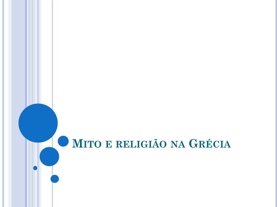 M ITO E RELIGIÃO NA G RÉCIA