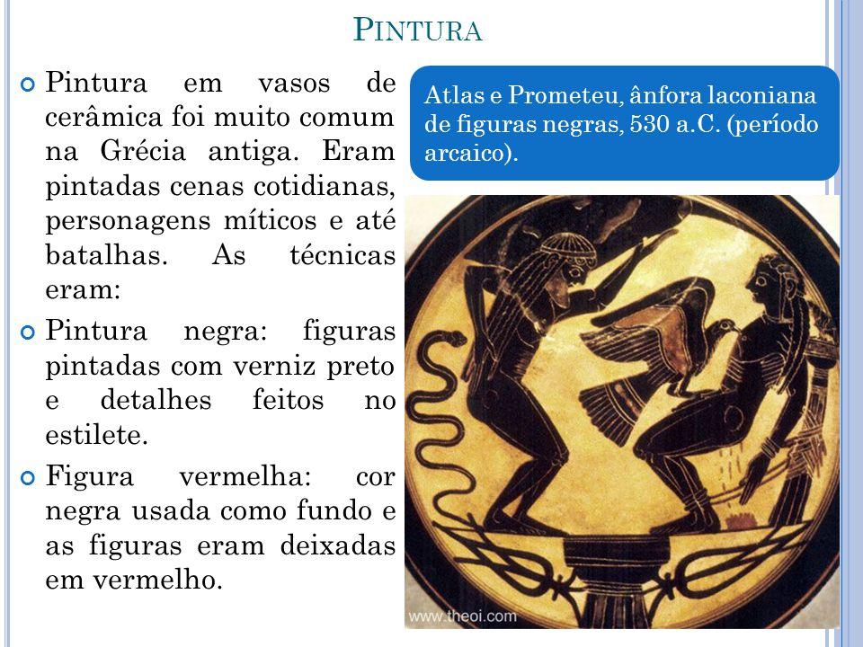 P INTURA Pintura em vasos de cerâmica foi muito comum na Grécia antiga. Eram pintadas cenas cotidianas, personagens míticos e até batalhas. As técnica