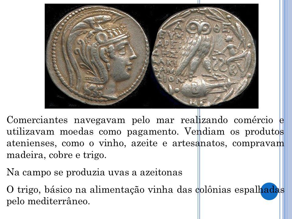 Comerciantes navegavam pelo mar realizando comércio e utilizavam moedas como pagamento. Vendiam os produtos atenienses, como o vinho, azeite e artesan