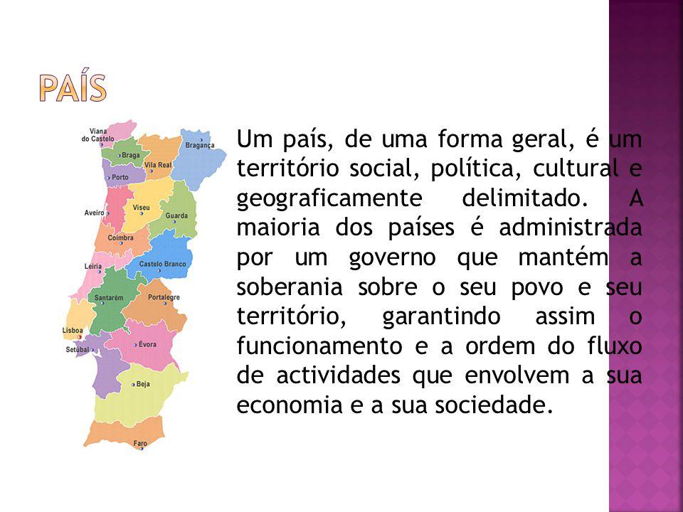 Um país, de uma forma geral, é um território social, política, cultural e geograficamente delimitado.