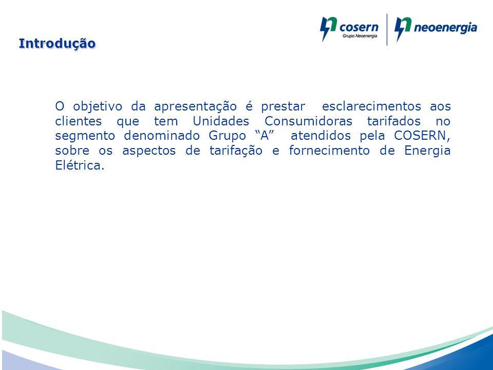 """O objetivo da apresentação é prestar esclarecimentos aos clientes que tem Unidades Consumidoras tarifados no segmento denominado Grupo """"A"""" atendidos p"""