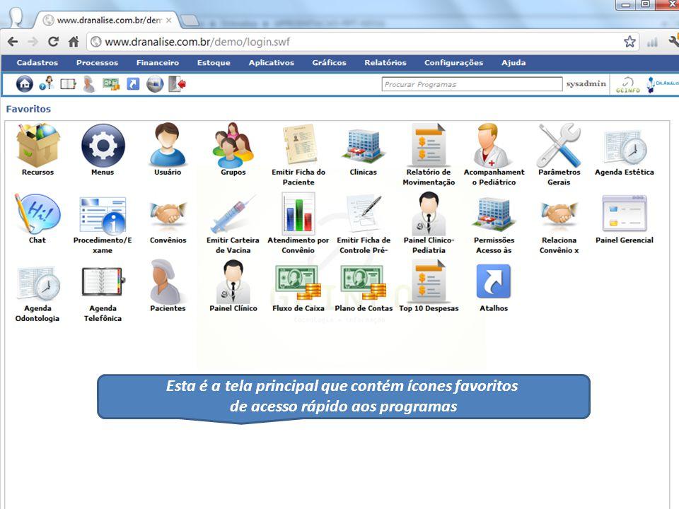 Esta é a tela principal que contém ícones favoritos de acesso rápido aos programas