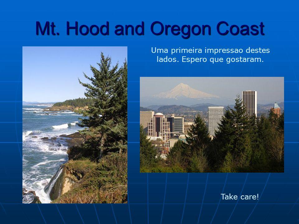 Mt. Hood and Oregon Coast Uma primeira impressao destes lados. Espero que gostaram. Take care!