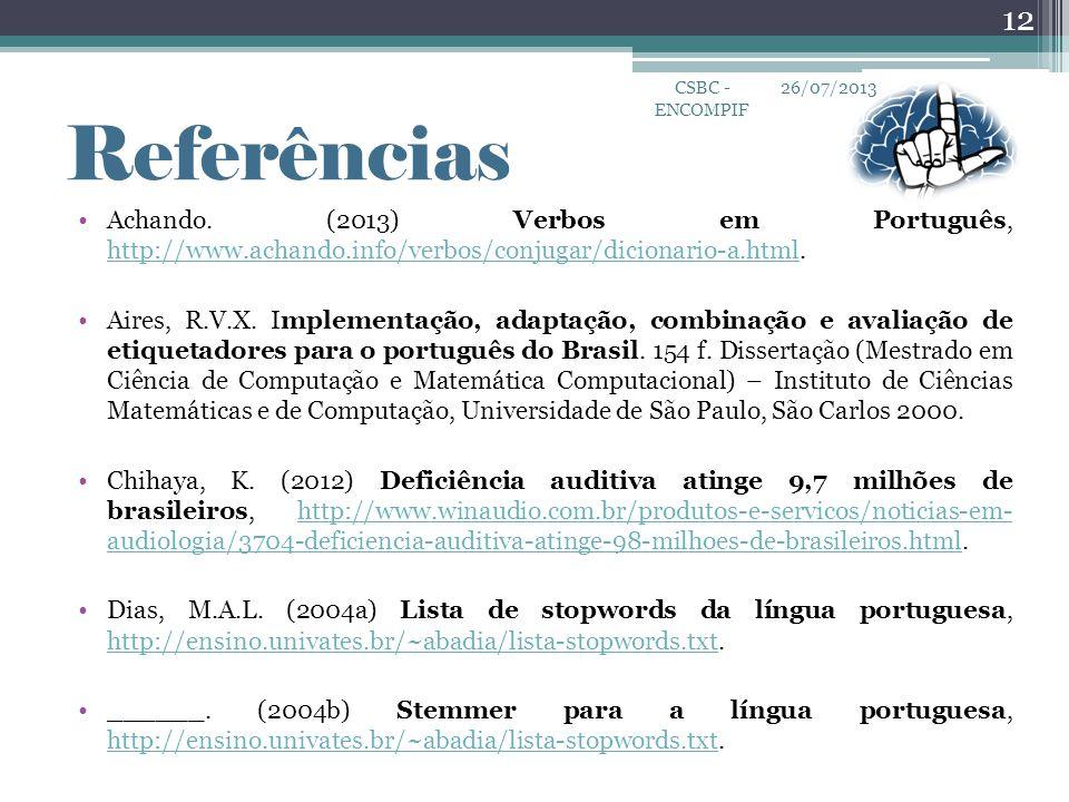 •Achando. (2013) Verbos em Português, http://www.achando.info/verbos/conjugar/dicionario-a.html. http://www.achando.info/verbos/conjugar/dicionario-a.