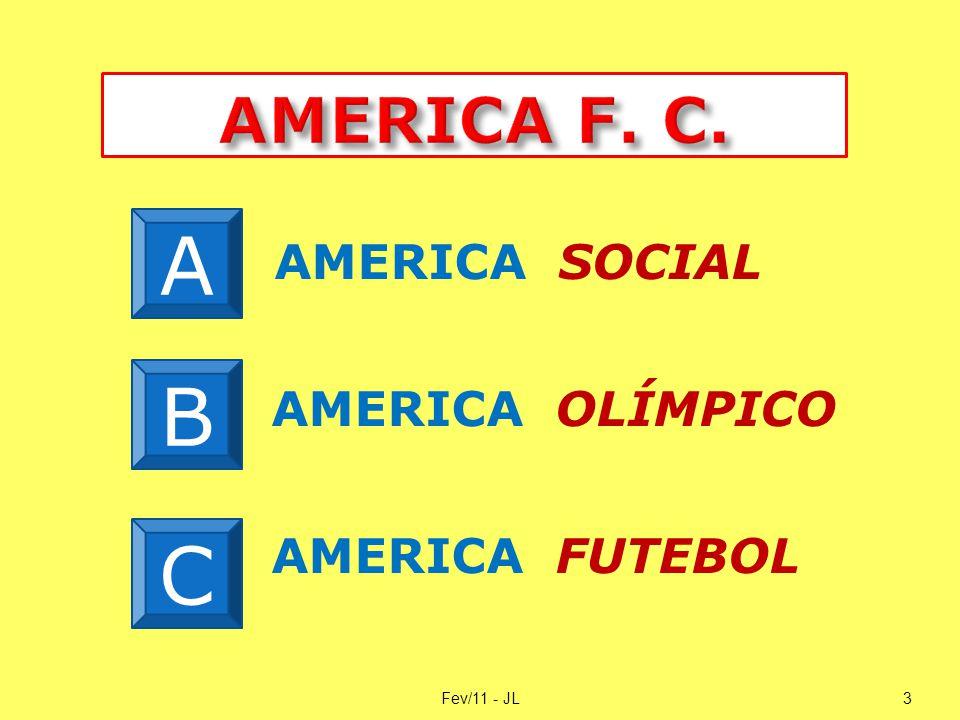 AMERICA SOCIAL AMERICA OLÍMPICO AMERICA FUTEBOL Fev/11 - JL3 A B C