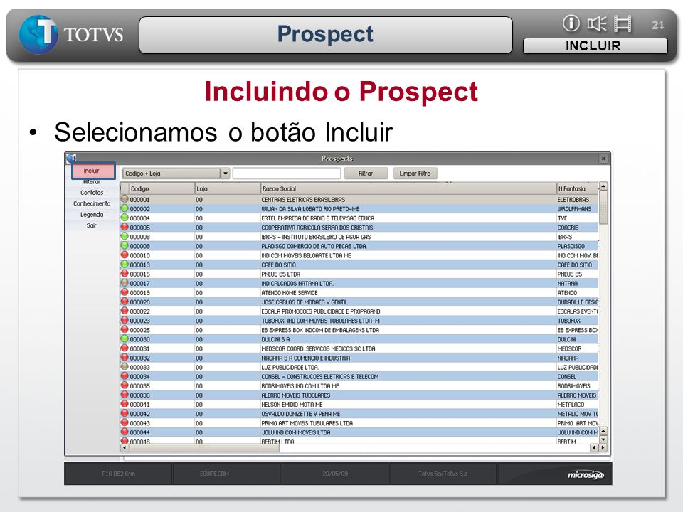 21 Prospect Incluindo o Prospect INCLUIR •Selecionamos o botão Incluir
