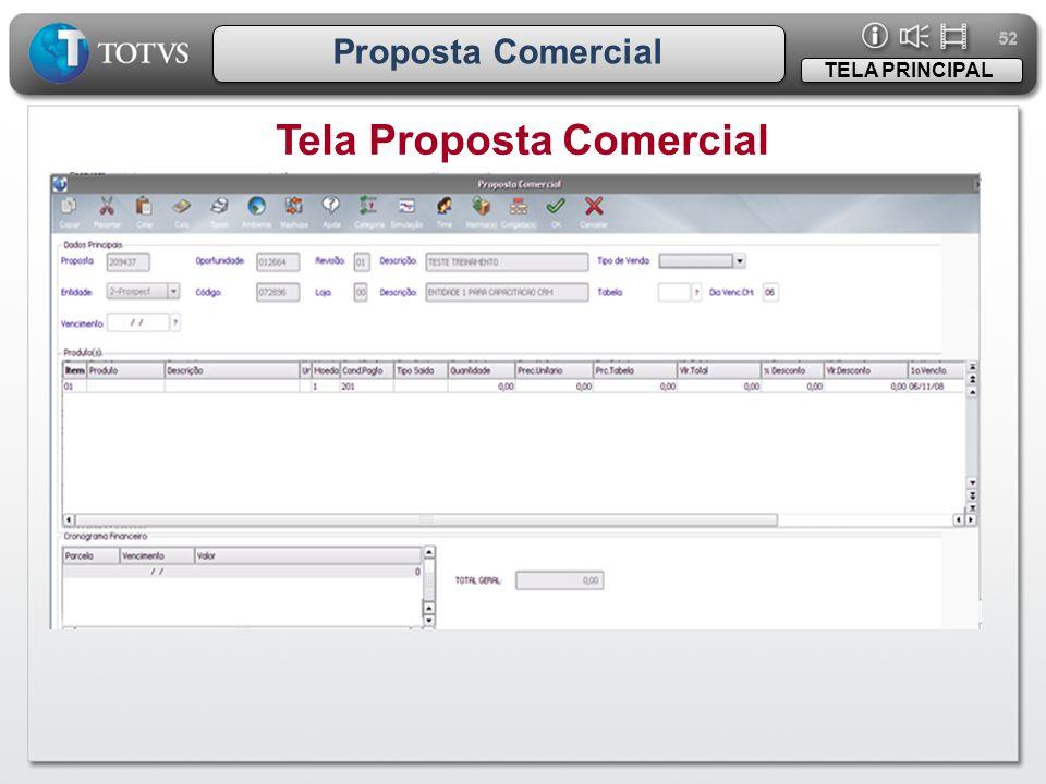 52 Proposta Comercial Tela Proposta Comercial TELA PRINCIPAL
