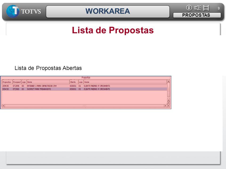 9 9 WORKAREA Lista de Propostas PROPOSTAS Lista de Propostas Abertas