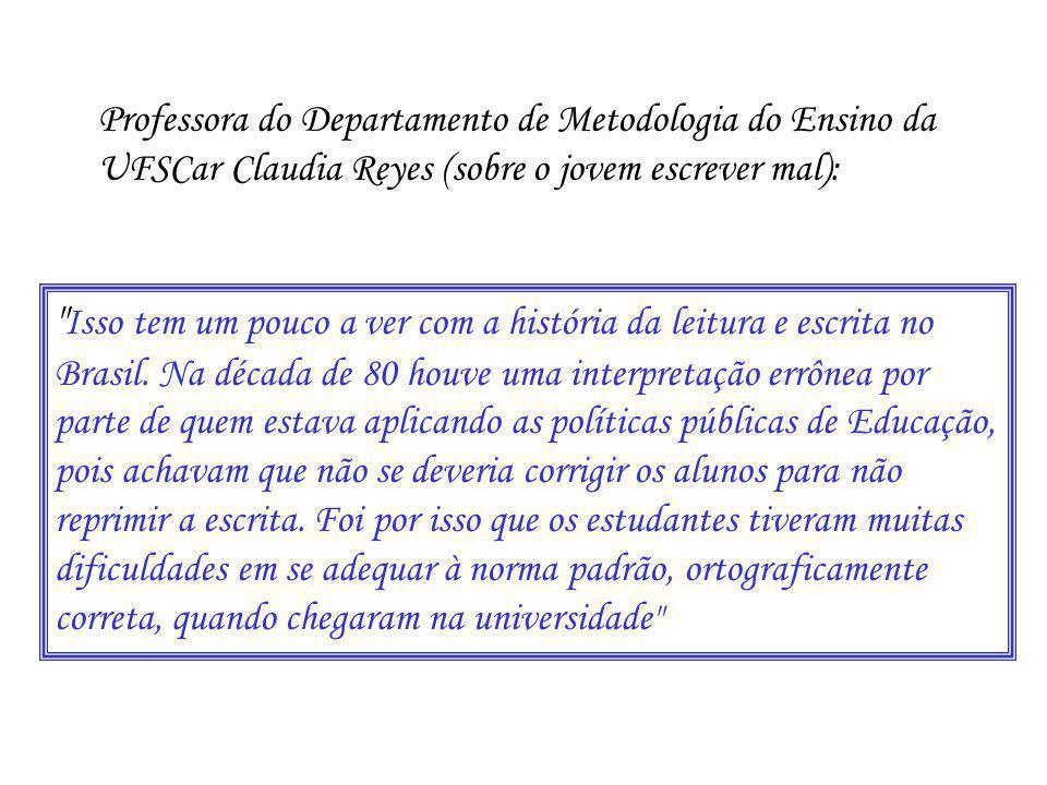 Isso tem um pouco a ver com a história da leitura e escrita no Brasil.