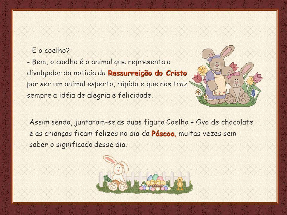 Feito por luannarj@uol.com.br Ressurreição do Cristo - E o coelho.