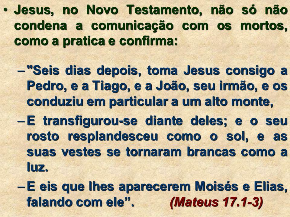 •A Reencarnação na Bíblia: – Jesus respondeu, e disse-lhe: Na verdade, na verdade te digo que aquele que não nascer de novo, não pode ver o reino de Deus.