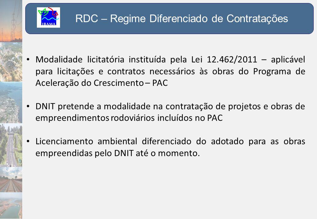 RDC – Regime Diferenciado de Contratações • Modalidade licitatória instituída pela Lei 12.462/2011 – aplicável para licitações e contratos necessários