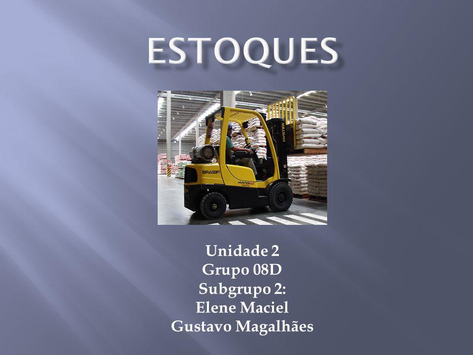 Unidade 2 Grupo 08D Subgrupo 2: Elene Maciel Gustavo Magalhães