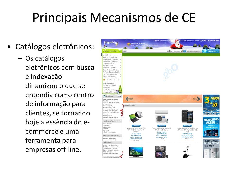 Principais Mecanismos de CE •Catálogos eletrônicos: –Os catálogos eletrônicos com busca e indexação dinamizou o que se entendia como centro de informa