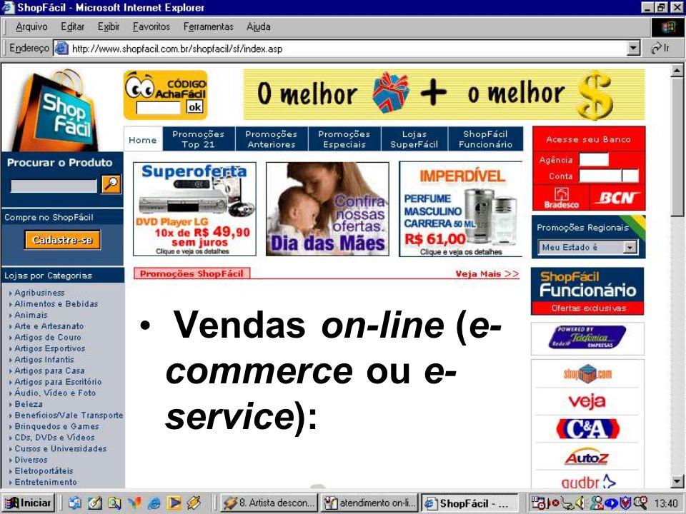• Vendas on-line (e- commerce ou e- service):