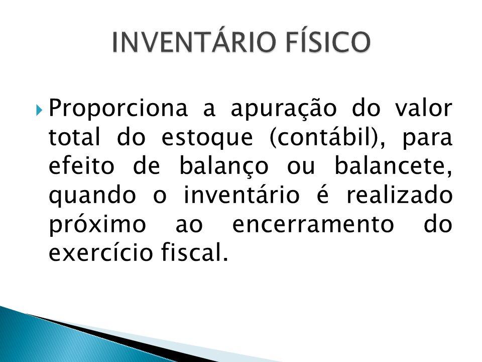  Proporciona a apuração do valor total do estoque (contábil), para efeito de balanço ou balancete, quando o inventário é realizado próximo ao encerra