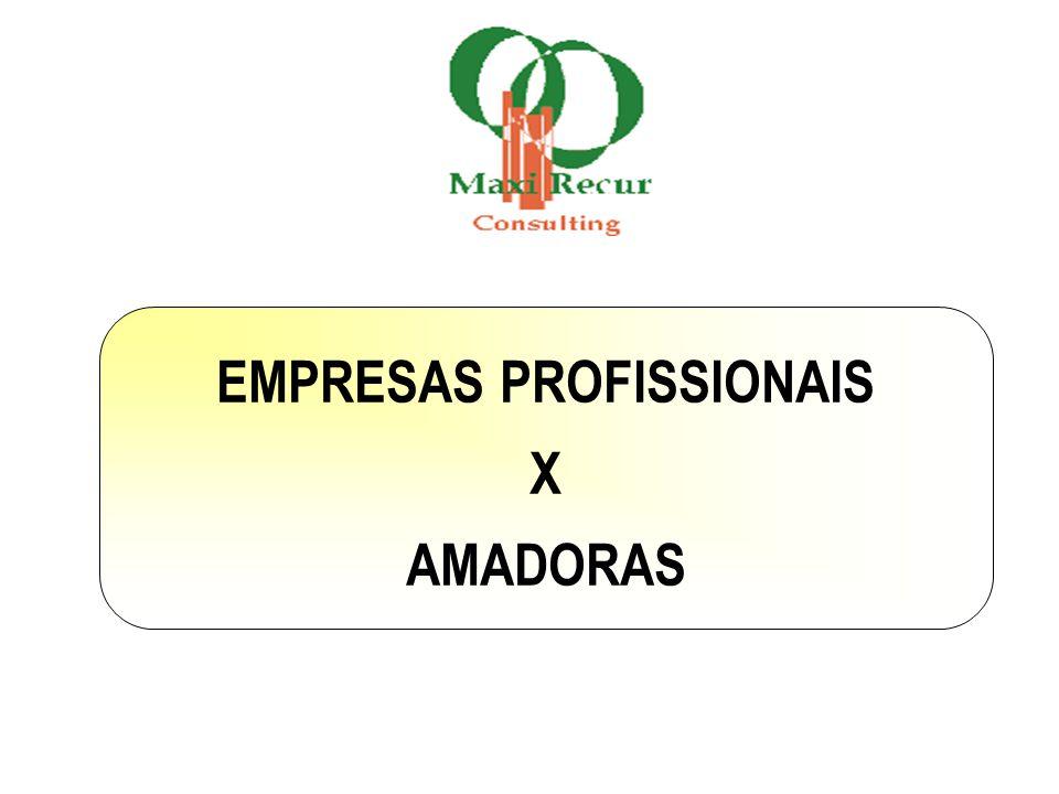 EMPRESAS PROFISSIONAIS X AMADORAS