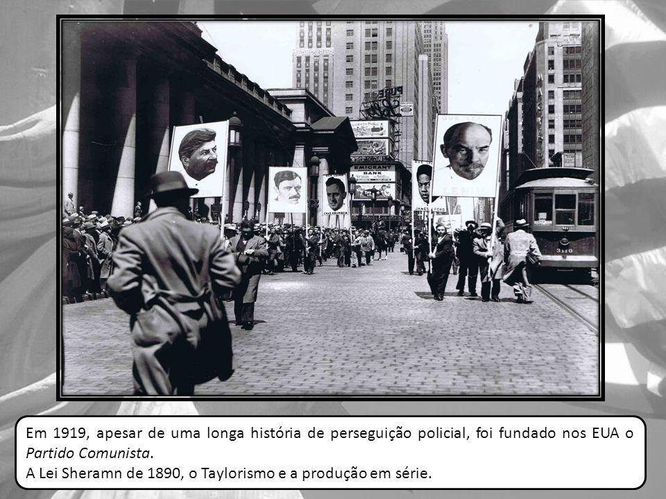 Em 1919, apesar de uma longa história de perseguição policial, foi fundado nos EUA o Partido Comunista.