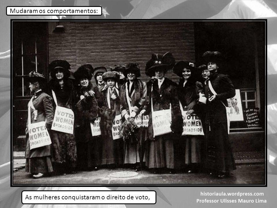 Mudaram os comportamentos: As mulheres conquistaram o direito de voto,