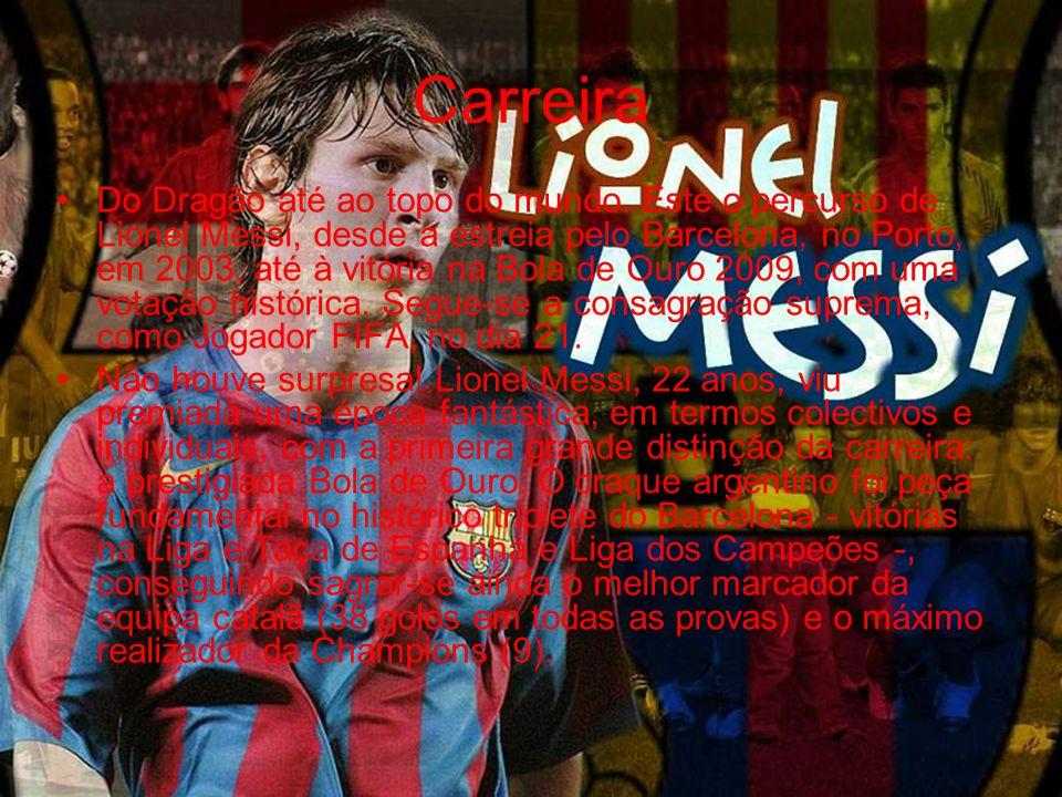 Carreira •Do Dragão até ao topo do mundo. Este o percurso de Lionel Messi, desde a estreia pelo Barcelona, no Porto, em 2003, até à vitória na Bola de