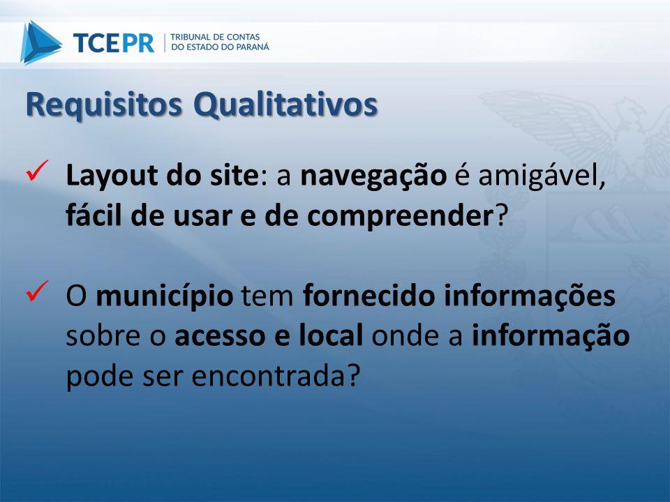  Layout do site: a navegação é amigável, fácil de usar e de compreender?  O município tem fornecido informações sobre o acesso e local onde a inform