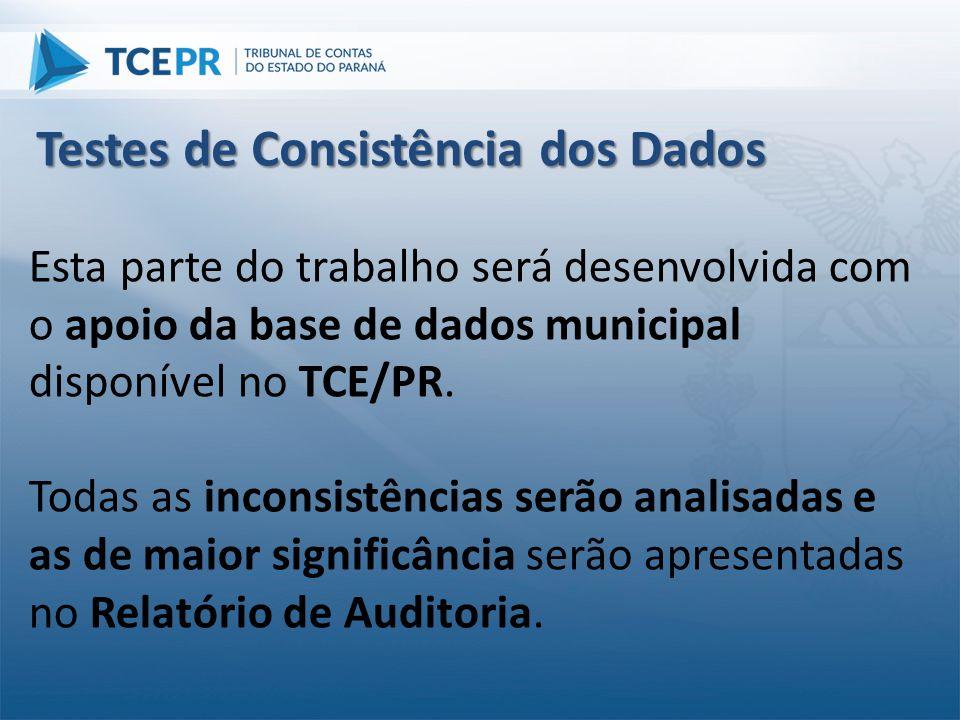 Esta parte do trabalho será desenvolvida com o apoio da base de dados municipal disponível no TCE/PR. Todas as inconsistências serão analisadas e as d