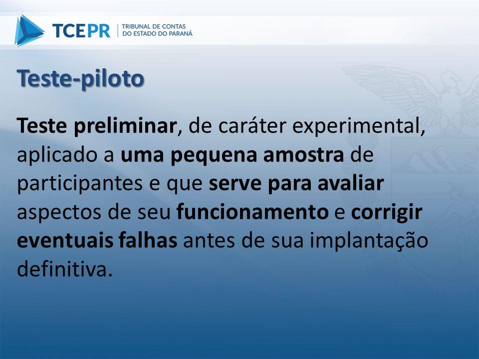 Teste preliminar, de caráter experimental, aplicado a uma pequena amostra de participantes e que serve para avaliar aspectos de seu funcionamento e co