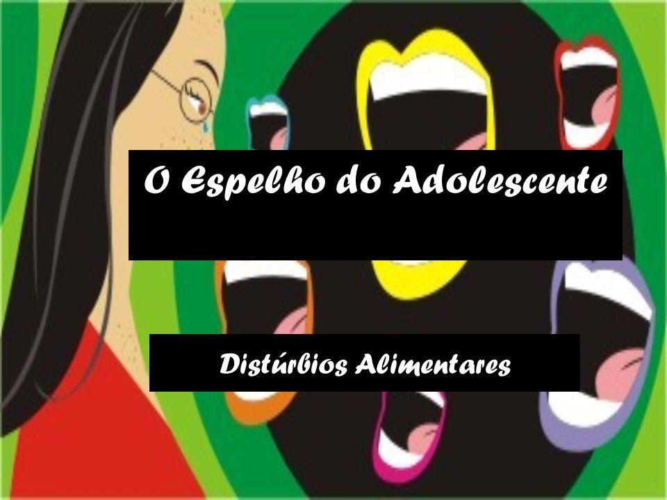 Introdução •Os distúrbios Alimentares, como Anorexia e Bulimia, começam cada vez mais cedo a fazer parte da vida de alguns adolescentes.