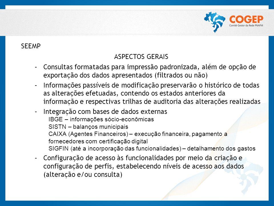 SEEMP ASPECTOS GERAIS – Consultas formatadas para impressão padronizada, além de opção de exportação dos dados apresentados (filtrados ou não) – Infor