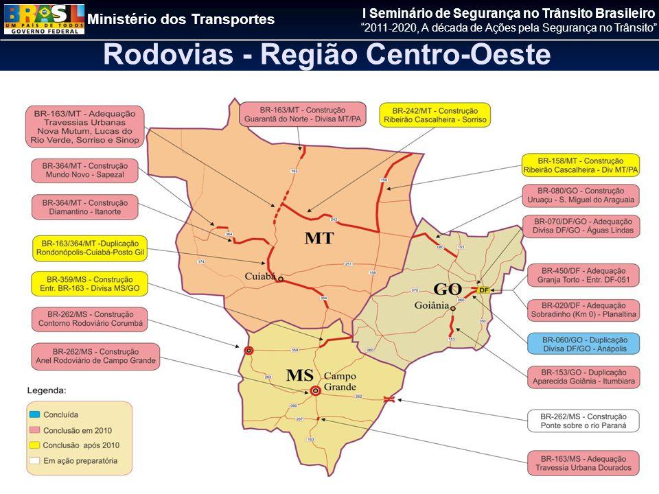 Ministério dos Transportes I Seminário de Segurança no Trânsito Brasileiro 2011-2020, A década de Ações pela Segurança no Trânsito Rodovias - Região Centro-Oeste