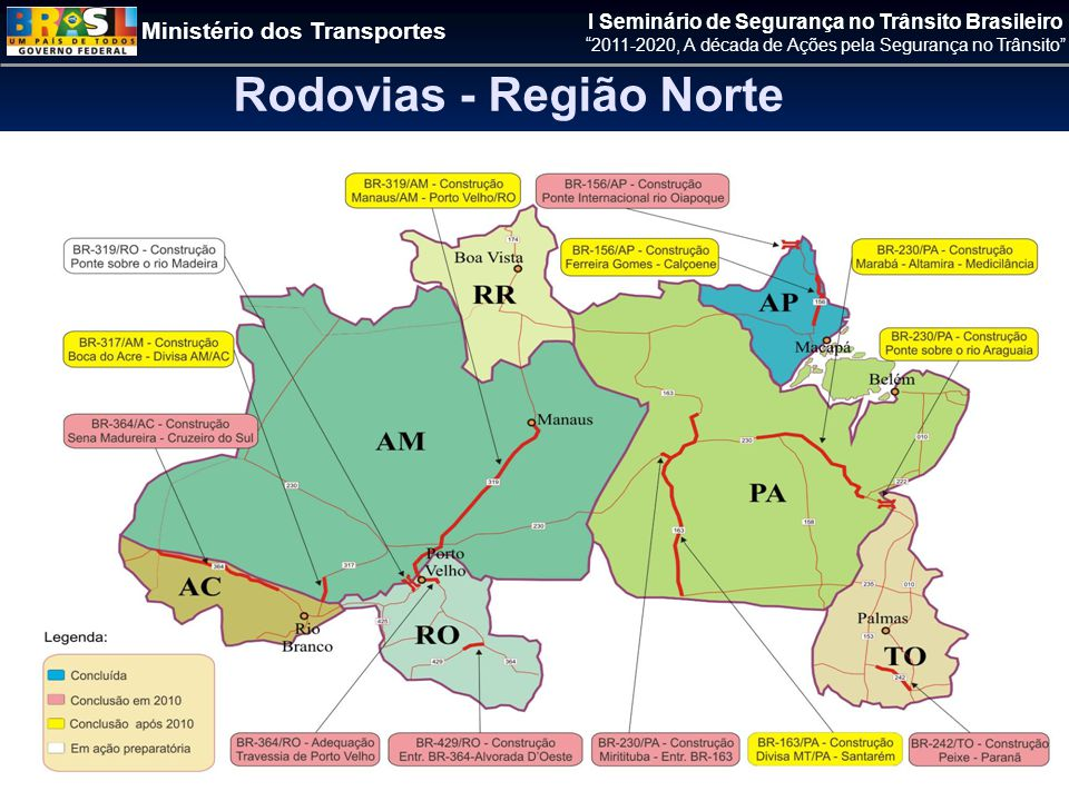 Ministério dos Transportes I Seminário de Segurança no Trânsito Brasileiro 2011-2020, A década de Ações pela Segurança no Trânsito Rodovias - Região Norte