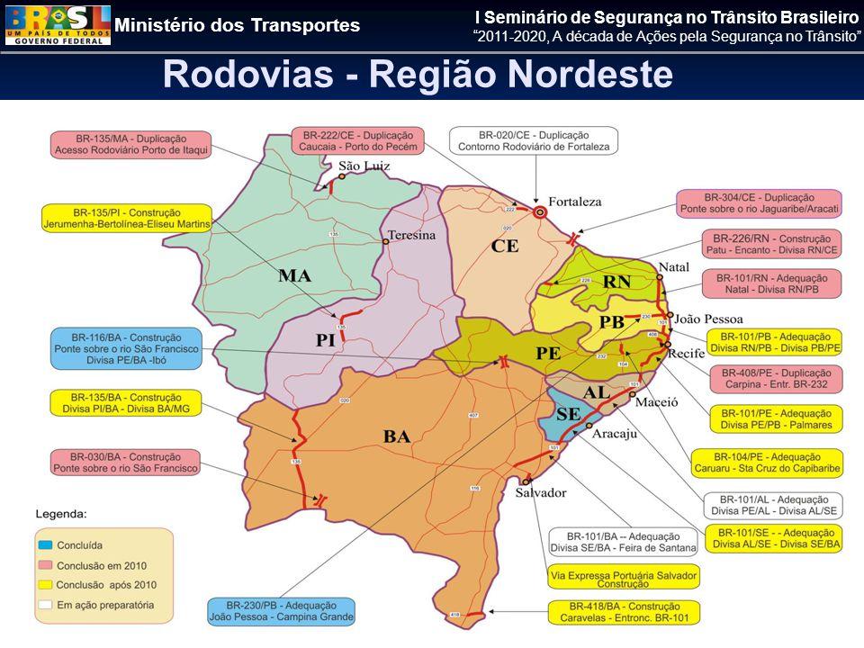Ministério dos Transportes I Seminário de Segurança no Trânsito Brasileiro 2011-2020, A década de Ações pela Segurança no Trânsito Rodovias - Região Nordeste