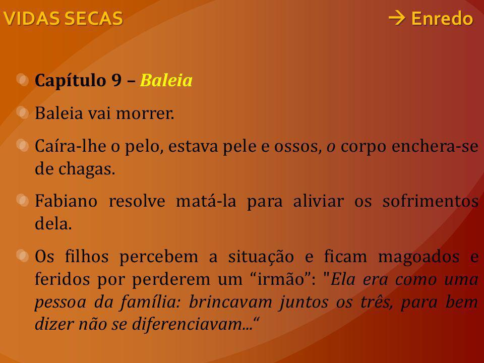 Capítulo 9 – Baleia Baleia vai morrer.
