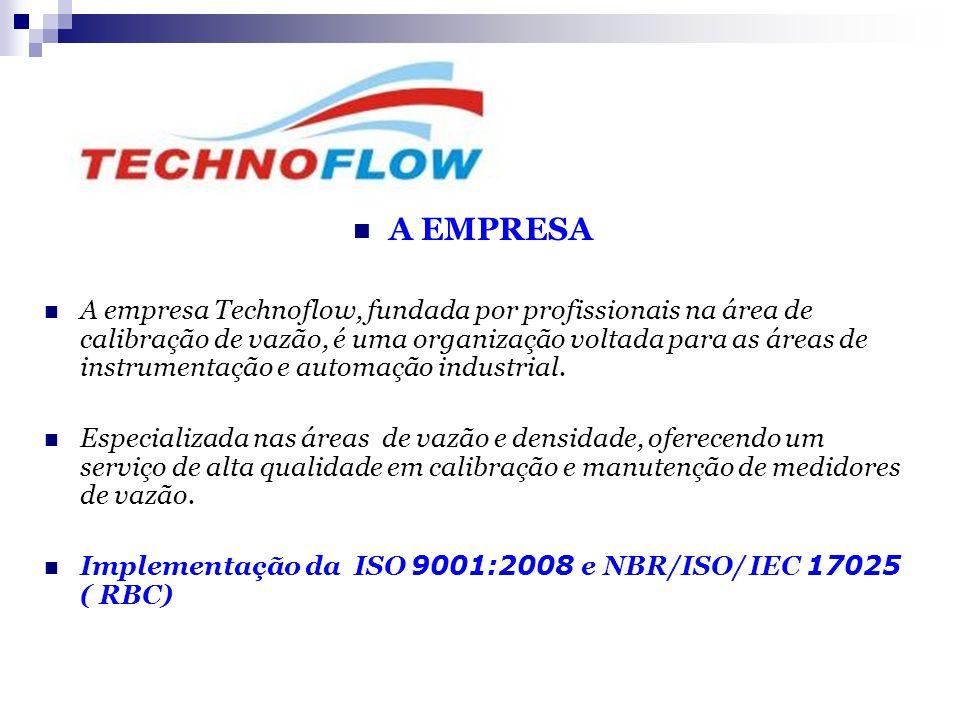  A EMPRESA  A empresa Technoflow, fundada por profissionais na área de calibração de vazão, é uma organização voltada para as áreas de instrumentaçã